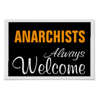 ANARCHISTS ALWAYS WELCOME PRINT