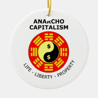 Anarcho Capitalism - Life, Liberty, Property Christmas Ornament