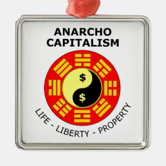 Anarcho Capitalism - Life, Liberty, Property Silver-Colored Square Decoration