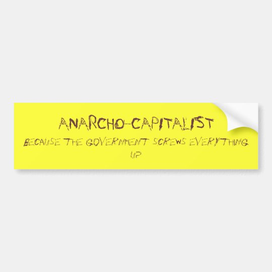 anarcho-capitalist bumper sticker