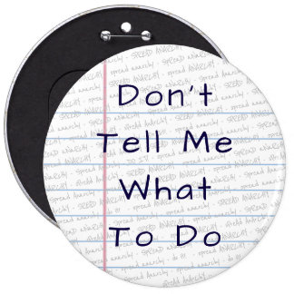 "Anarchy-Don""t Tell Me What To Do - Paper Button"