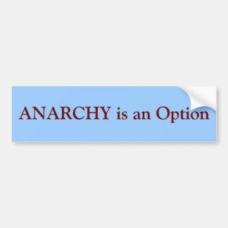 ANARCHY is an Option Car Bumper Sticker