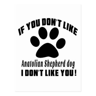 Anatolian Shepherd dog Don't Like Designs Postcard