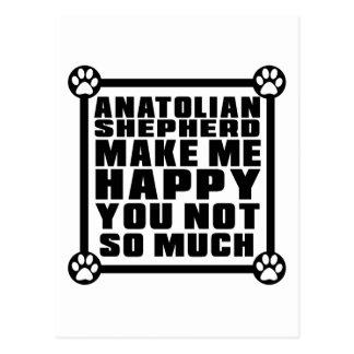 ANATOLIAN SHEPHERD DOG MAKE ME HAPPY YOU NOT SO MU POSTCARD