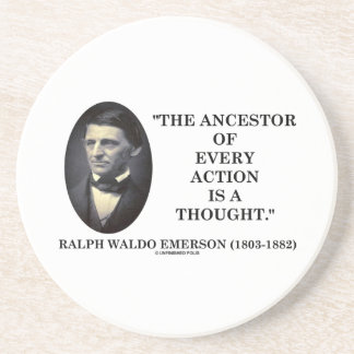 Ancestor Of Every Action Is A Thought (Emerson) Coaster