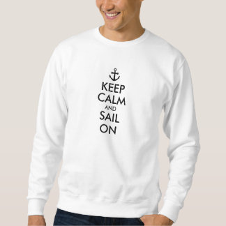 Anchor Keep Calm and Sail On Nautical Custom Sweatshirt