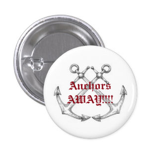 Anchors AWAY!!! 3 Cm Round Badge
