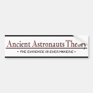 Ancient Astronauts Theory Bumper Sticker