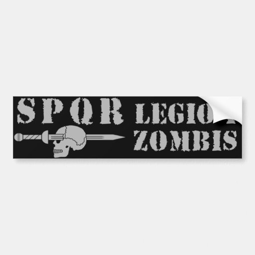 Ancient Roman 1st Zombie-Hunting Legion Bumper Sticker