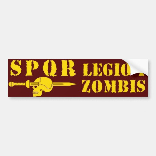 Ancient Roman 1st Zombie-Hunting Legion Bumper Stickers
