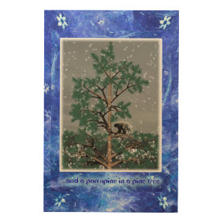 And A Porcupine In A Pine Tree Wood Prints