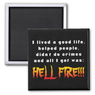 And all I got was Hell Fire Magnet