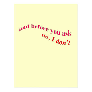 And Before You Ask - No I Don t Post Cards