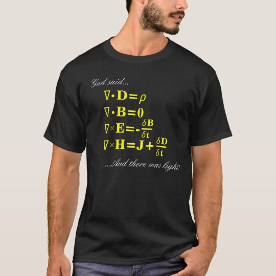 And God gave Maxwell's Equations... T-Shirt