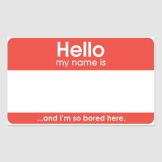 … and I'm alone bored here. | to sticker