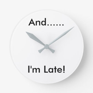'And... I'm Late!' round wall clock