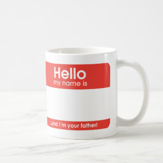 … and I'm your to father. | mug