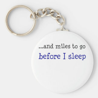 ...and miles to go before I sleep Key Ring