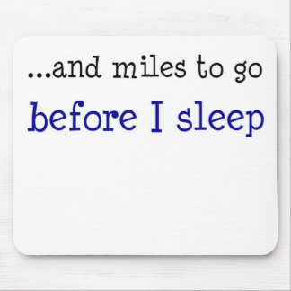...and miles to go before I sleep Mouse Mat