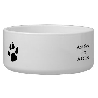 And Now I'm A Cellist Pet Food Bowl