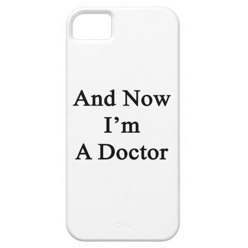 And Now I'm A Doctor iPhone 5/5S Case
