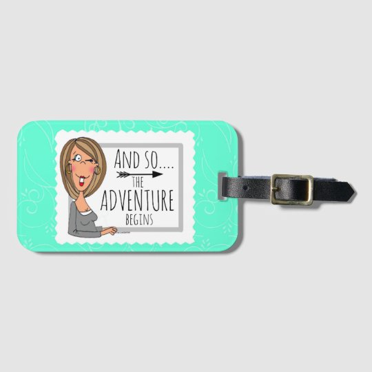 and sothe adventure begins luggage tag
