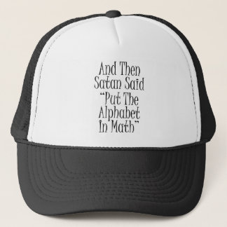 And then Satan said... Trucker Hat