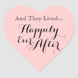 And They Lived Happily Ever After Heart Stickers