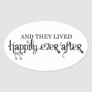 And they lived happily ever after oval sticker s