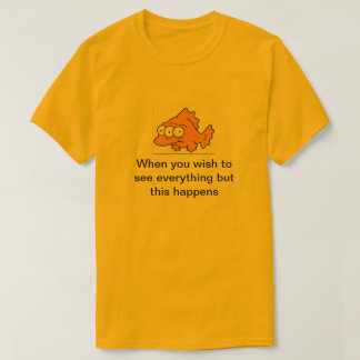 And this Happens T-Shirt