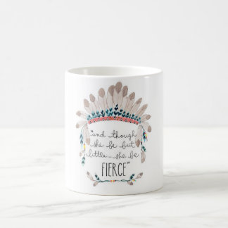 And though she be but little, she be fierce... coffee mug