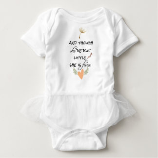 And Though She Be But Little, She is Fierce Baby Bodysuit