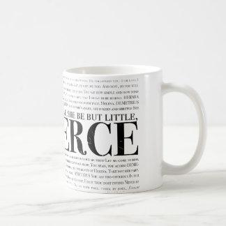 And though she be but little, she is fierce. basic white mug