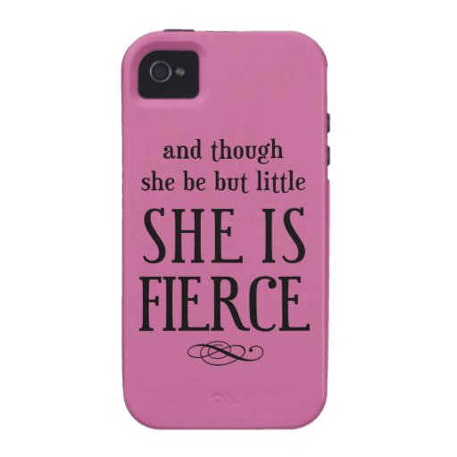 And though she be but little, she is fierce iPhone 4/4S covers