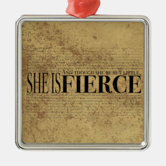 And though she be but little, she is fierce. christmas ornament
