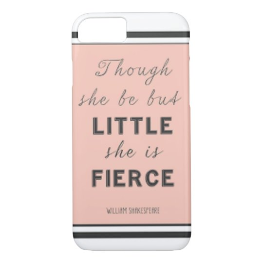 """""""And though she be but little, she is fierce."""" iPhone 8/7 Case"""