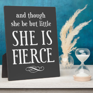 And though she be but little, she is fierce plaque