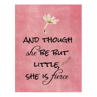 And though she be but Little, She is Fierce Quote Postcard