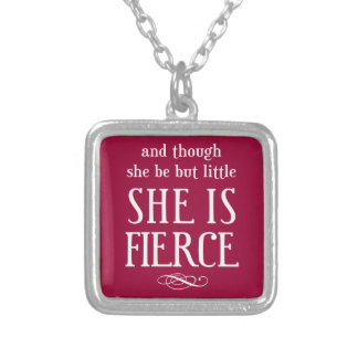 And though she be but little, she is fierce silver plated necklace