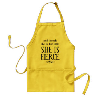 And though she be but little, she is fierce standard apron