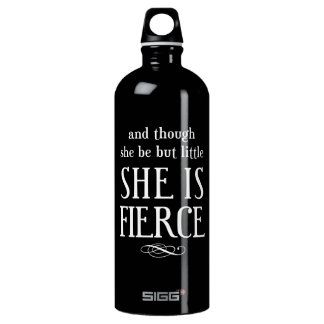 And though she be but little, she is fierce water bottle