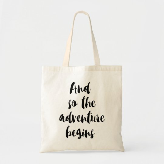 """And under the adventure begins "" Tote Bag"