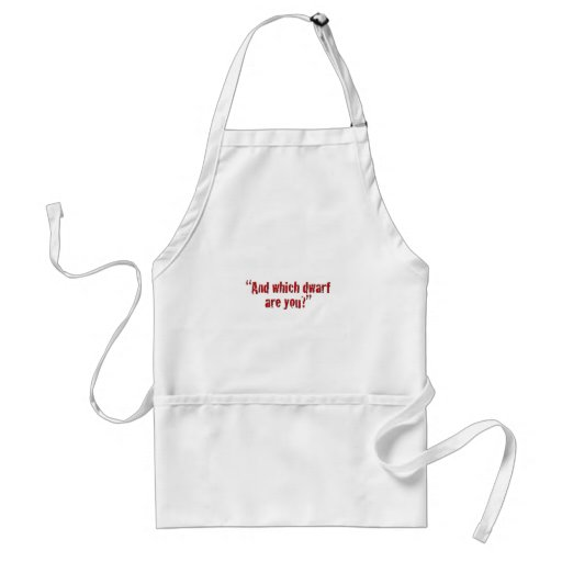 """And which dwarf are you?"" Aprons"