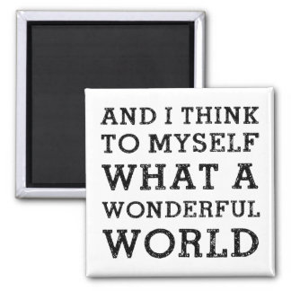 And Wonderful World Square Magnet
