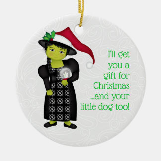 And Your Little Dog ToO!  Wicked Witch WWOO Christmas Ornament