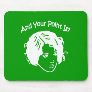 And Your Point Is? Mousepads