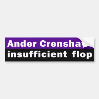 Ander Crenshaw: Insufficient Flop Car Bumper Sticker