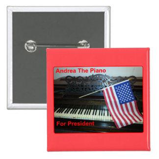 Andrea The Piano for President Button