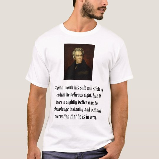 Andrew Jackson attributed to Thomas Sully, Any ... T-Shirt