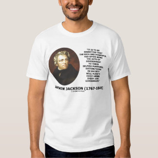Andrew Jackson Distinctions Exist Under Just Gov't Tshirts